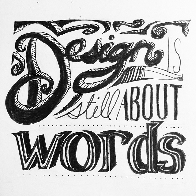 """Design is still about words."""